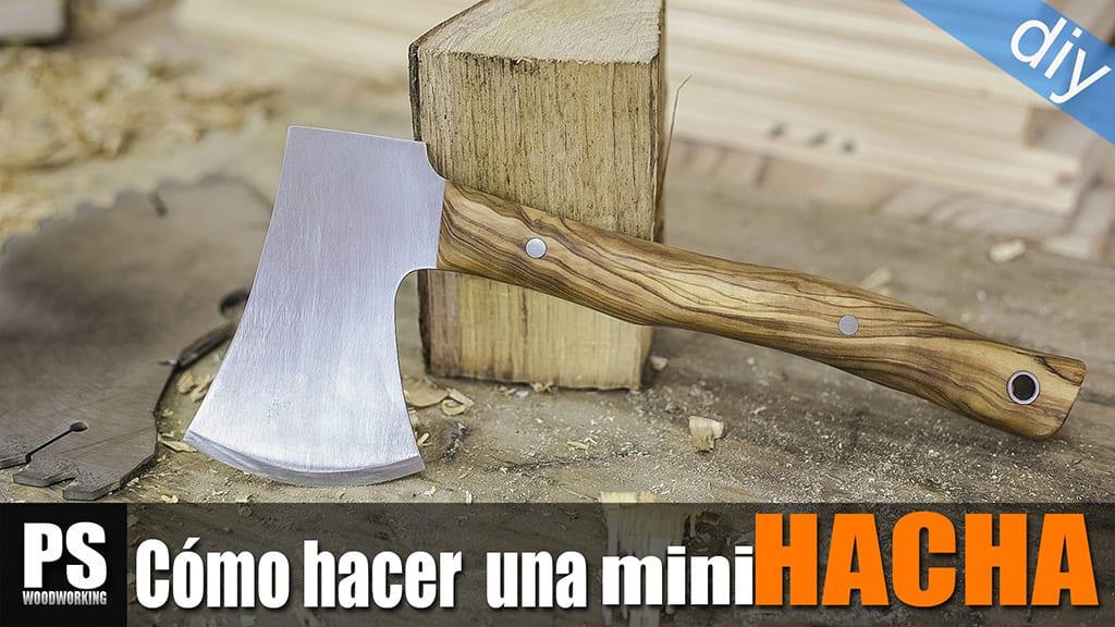 Fabricando una mini Hacha